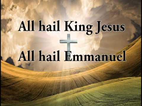 Hail King Jesus