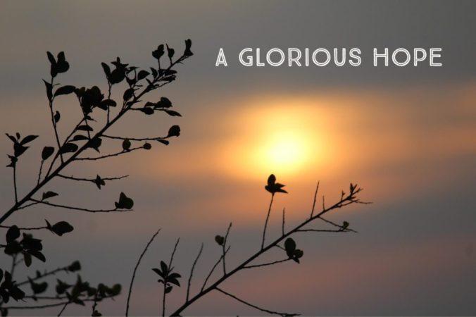 Glorious hope